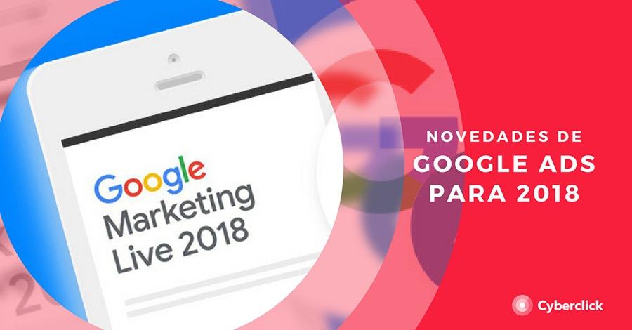 Google Marketing Live 2018 las novedades de Google Ads en Publicidad Digital