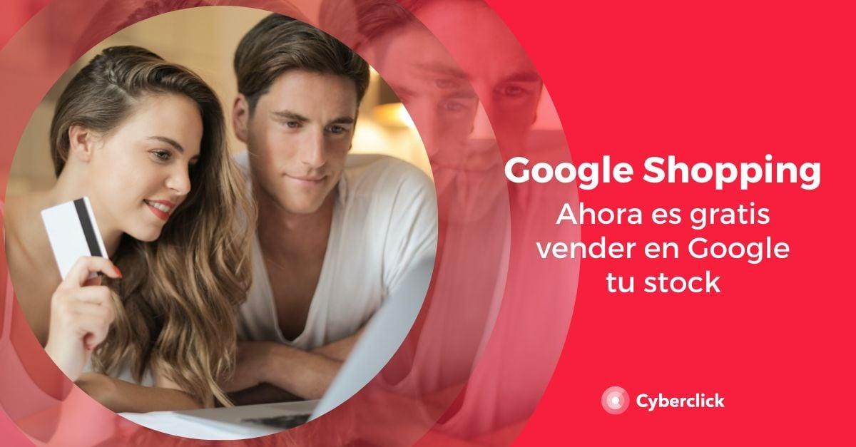 Google Shopping ahora es gratis vender en Google