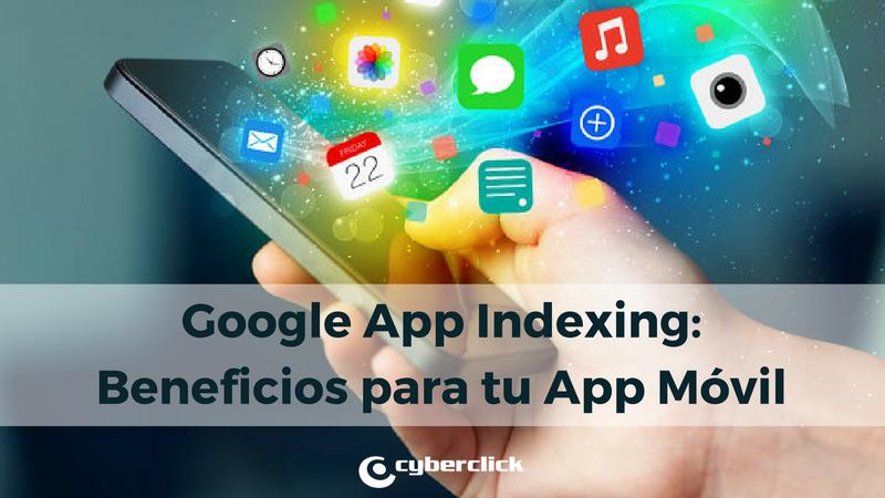 Google App Indexing y como beneficia a tu aplicacion movil