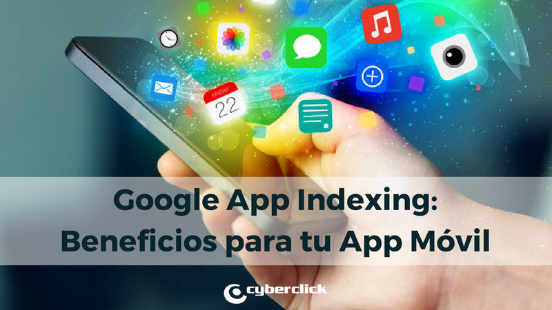 Google App Indexing y como beneficia a tu aplicacion movil