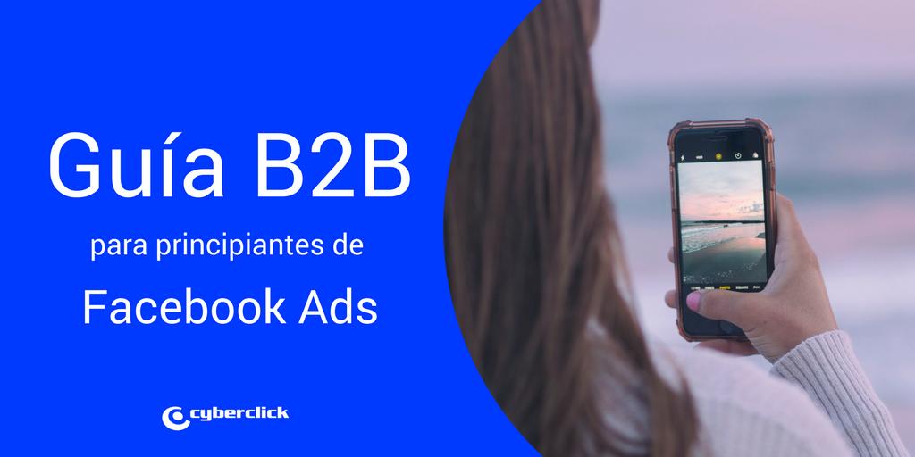 Guia B2B para principiantes de Facebook Ads