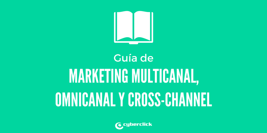 Guia sobre el marketing multicanal cross-channel y omnicanal
