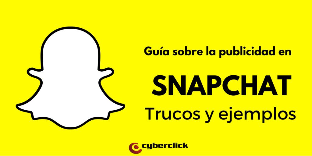 Guia sobre la publicidad en Snapchat trucos y ejemplos