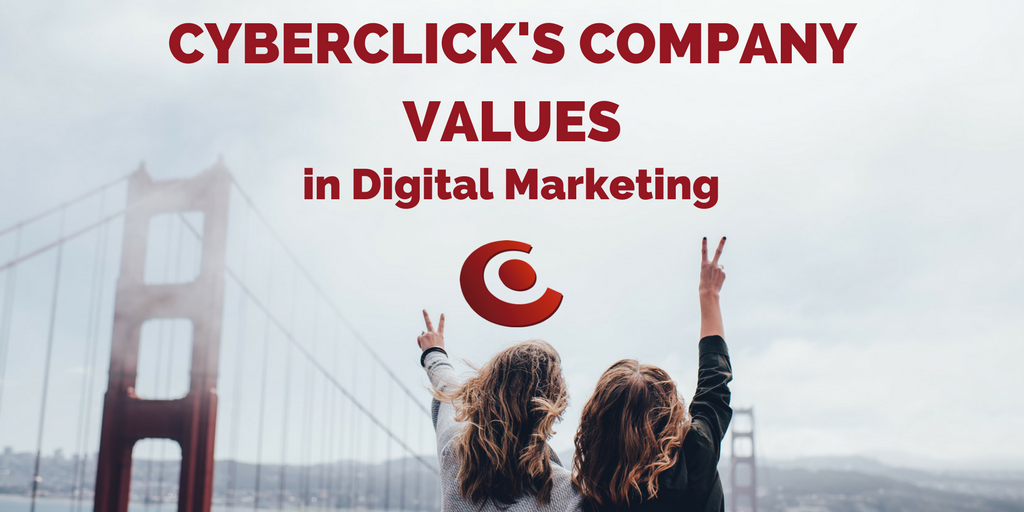 How Cyberclick applies its company values to the digital marketing world.png