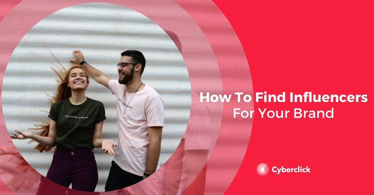How To Find Influencers For Your Brand