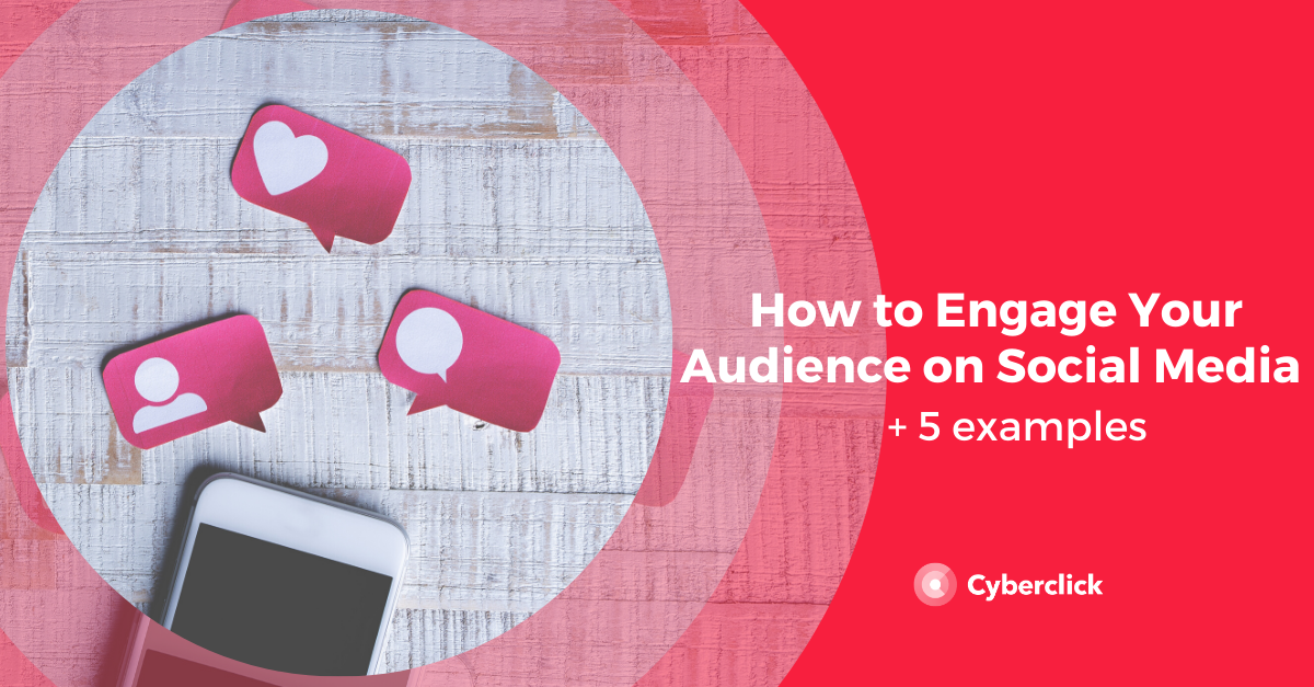 How to Increase Social Media Engagement (With Examples)