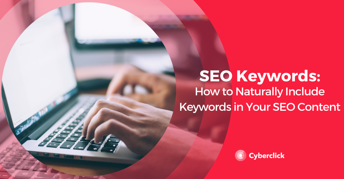 How to Naturally Include Keywords in Your SEO Content