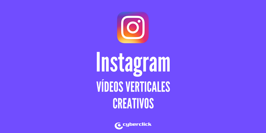 Ideas creativas para los vIdeos verticales de Instagram