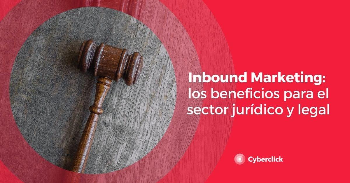 Inbound Marketing los beneficios para el sector juridico y legal