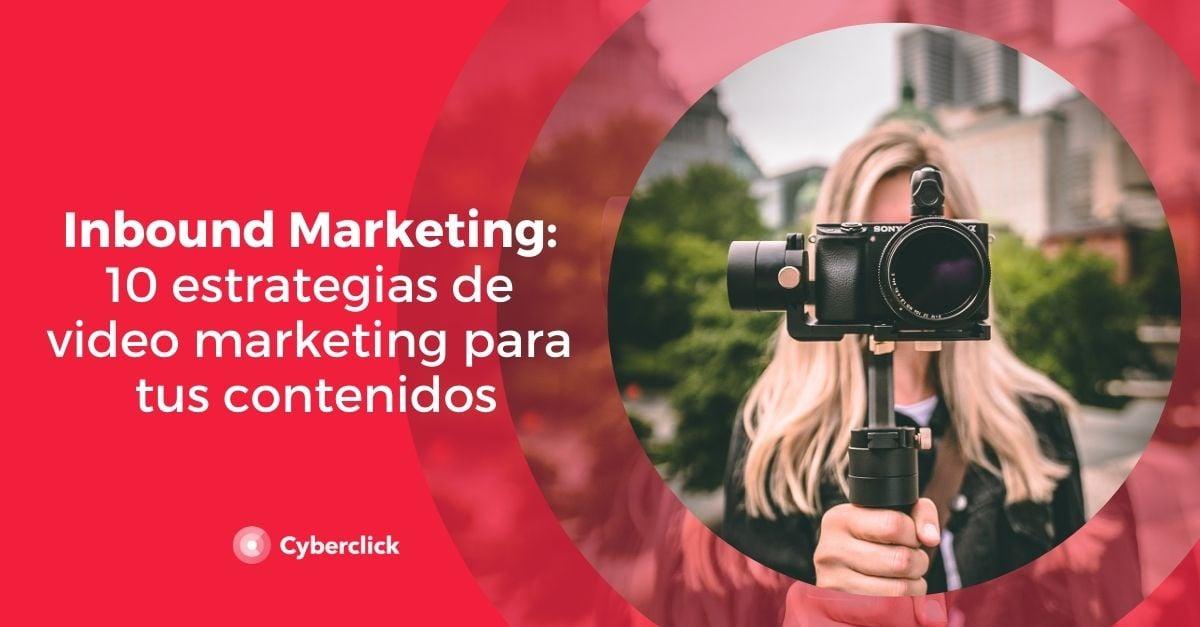 Inbound Marketing 10 estrategias de video marketing para tus contenidos