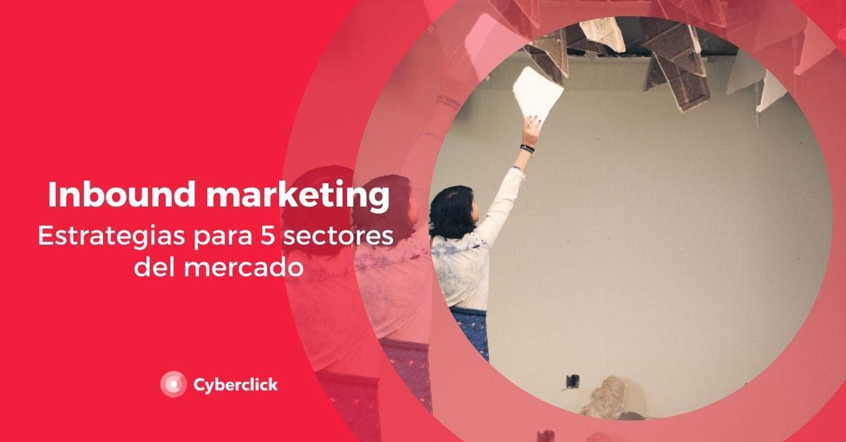 Inbound Marketing estrategias para 5 sectores del mercado