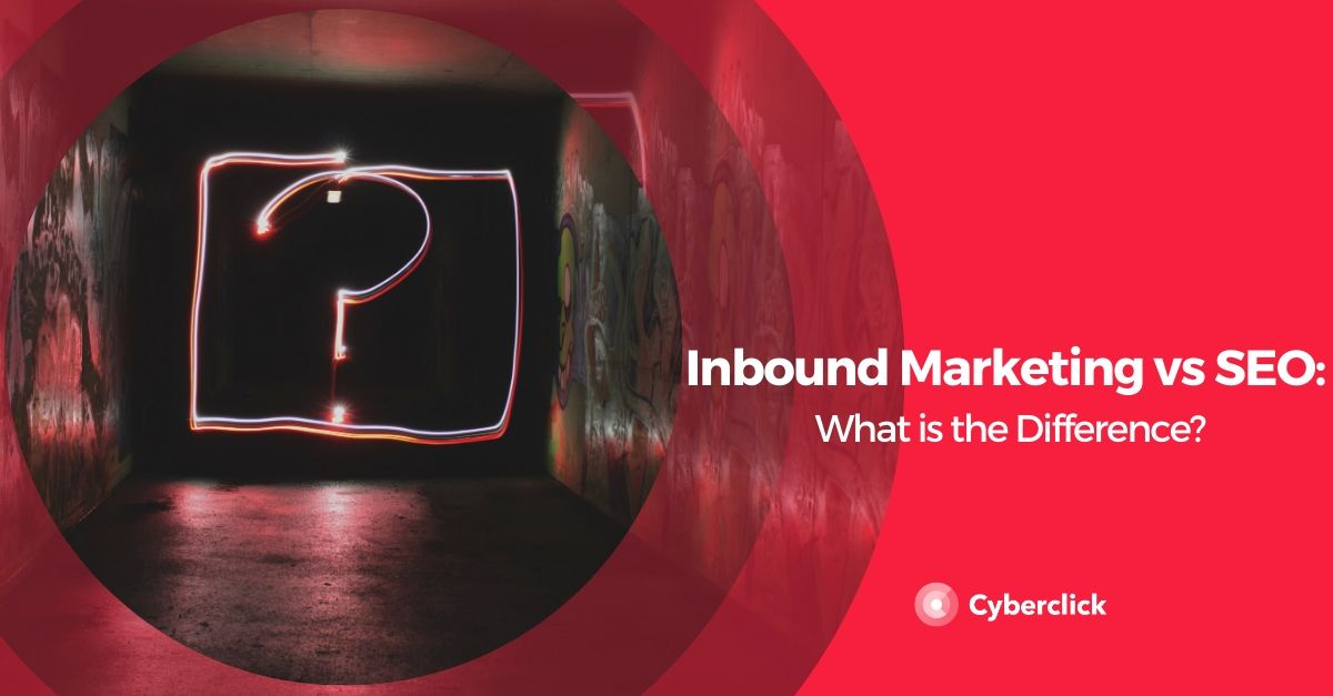 Inbound Marketing vs SEO: What is the Difference?