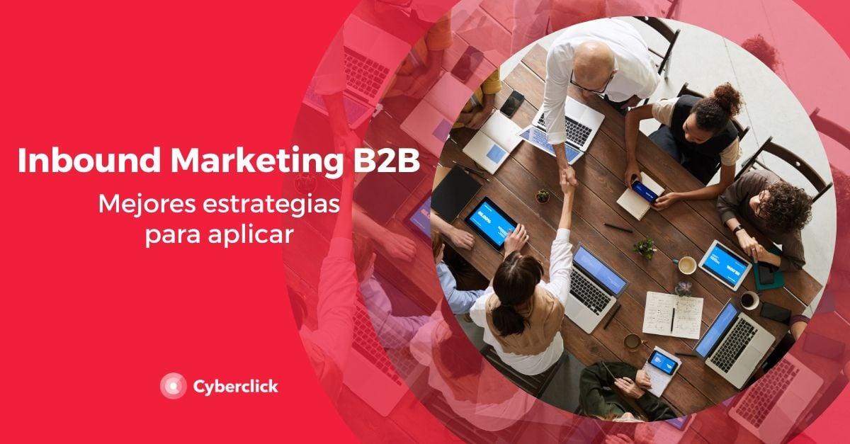 Inbound marketing B2B cual es la mejor estrategia