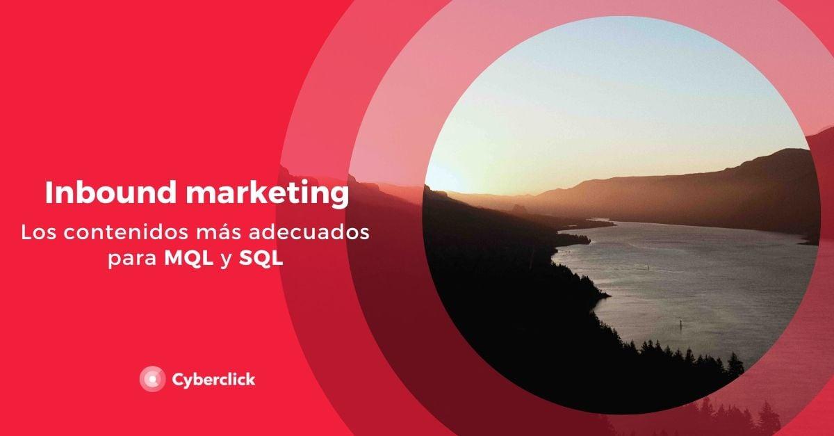 Inbound marketing los contenidos mas adecuados para MQL y SQL