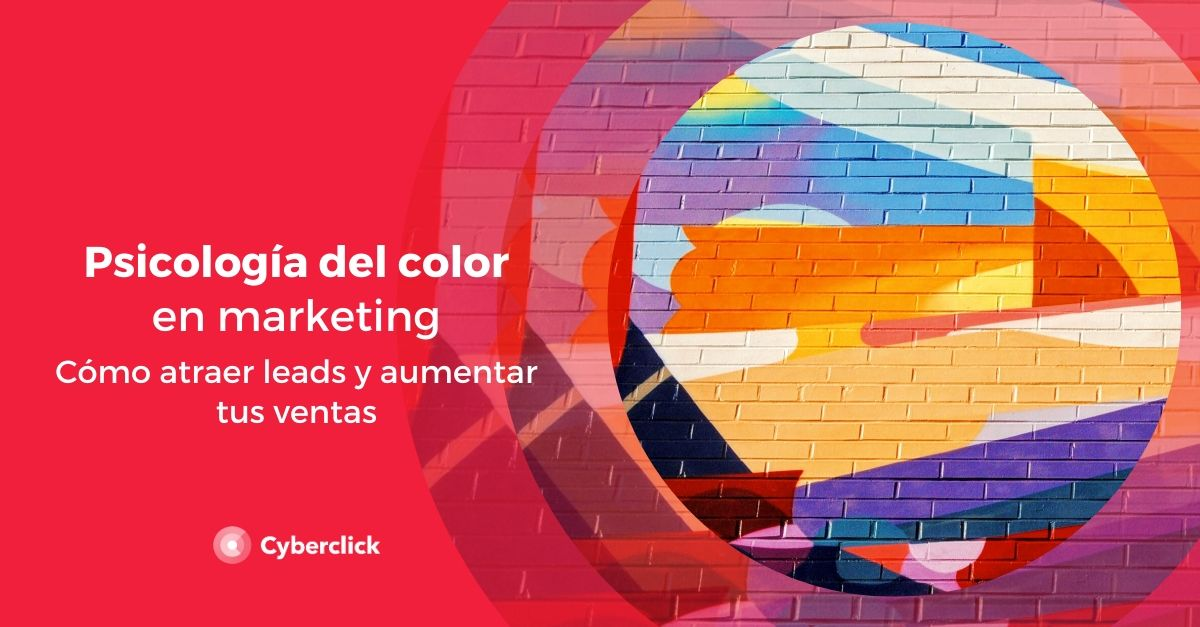 La psicologia del color en marketing como atraer leads y aumentar tus ventas