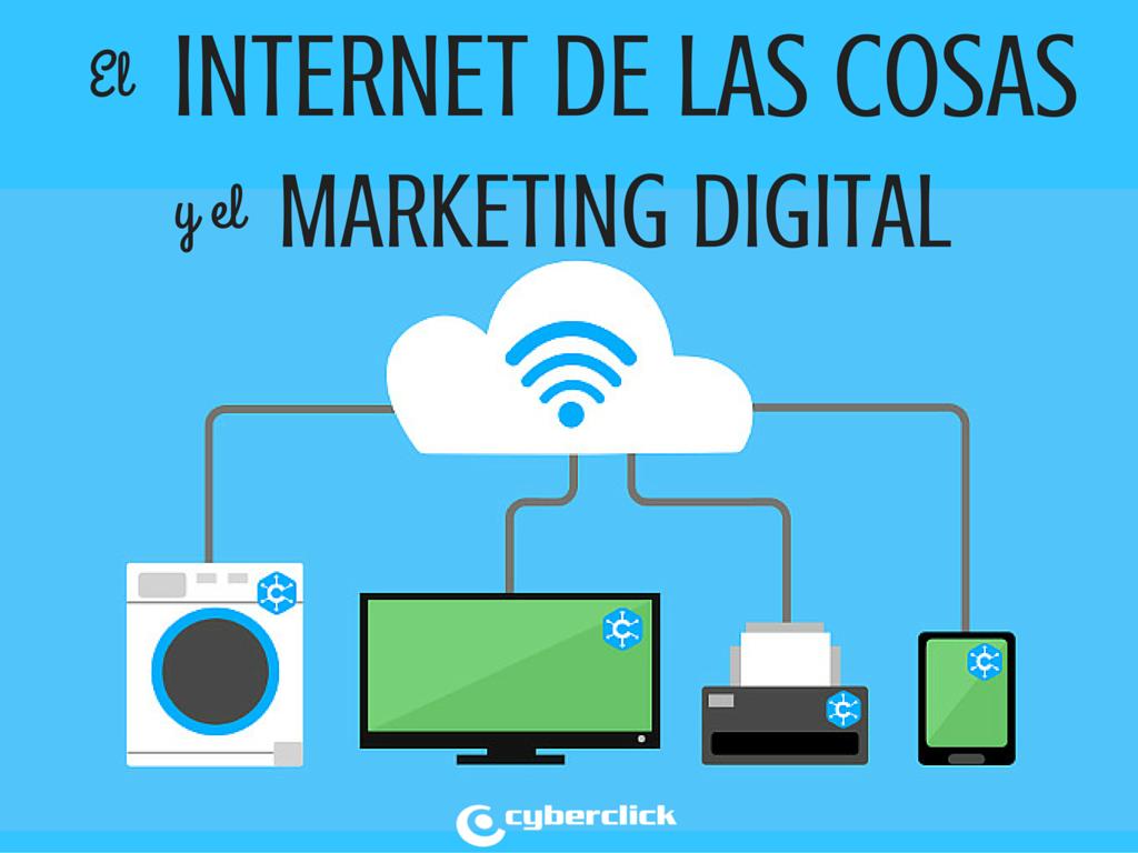 La Revolucion de  el Internet de las Cosas y su impacto en el Marketing Digital