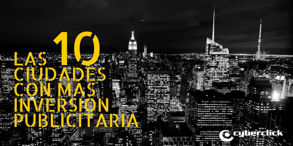 Las 10 ciudades del mundo con más inversión en publicidad