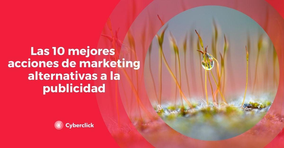 Las 10 mejores acciones de marketing alternativas a la publicidad