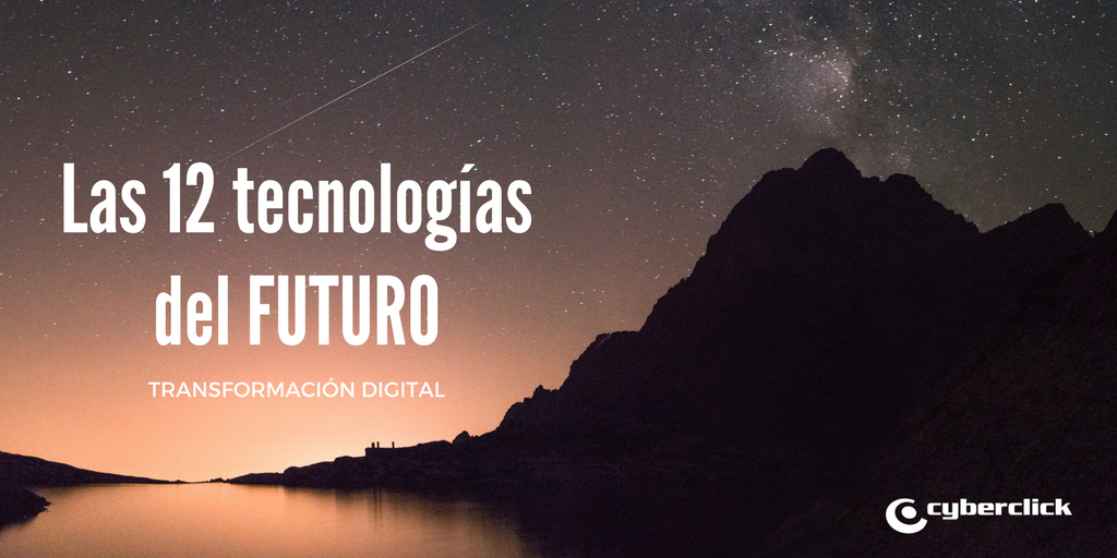 Las 12 tecnologias ejes de la transformacion digital del futuro