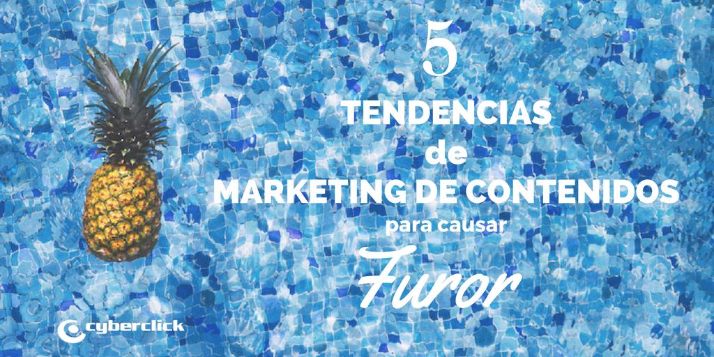 Las 5 tendencias de marketing de contenidos que están causando furor