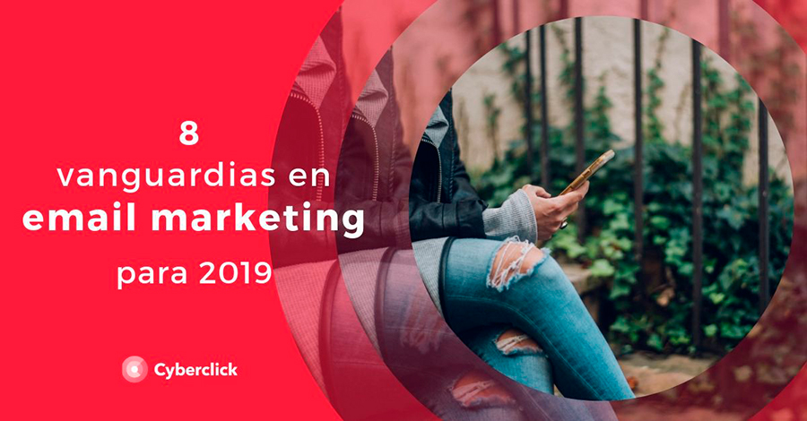 Las 8 vanguardias en email marketing para 2019