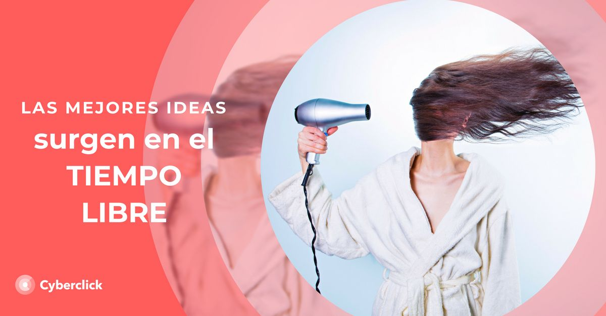Las mejores ideas surgen en el tiempo libre - Empresa feliz