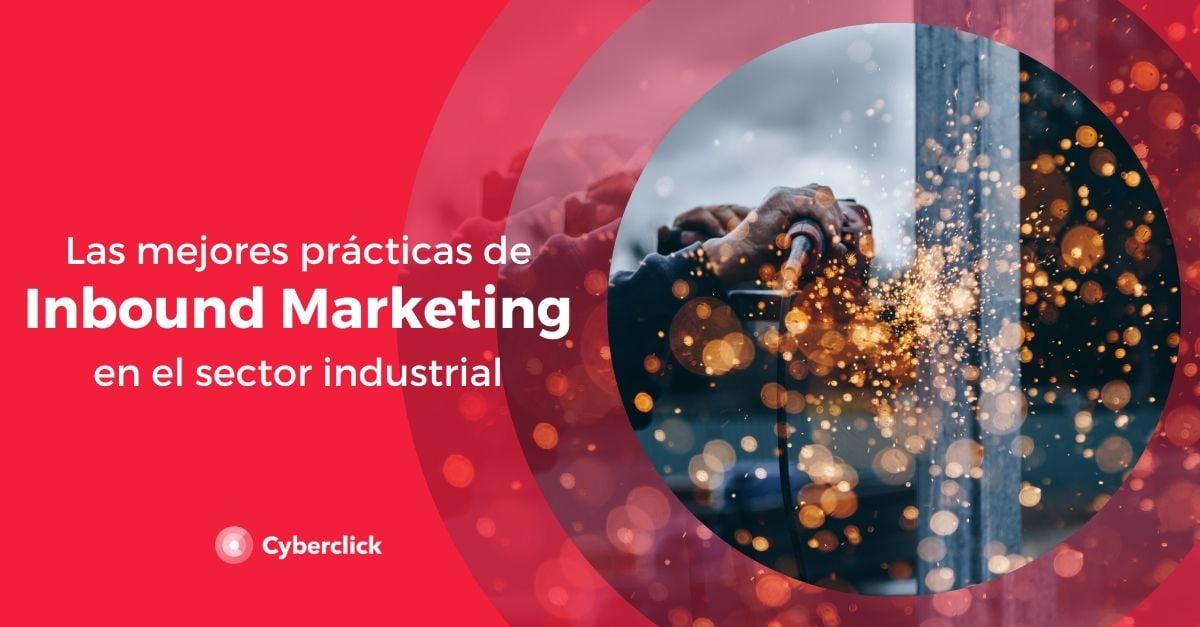 Las mejores practicas de Inbound Marketing en el sector Industrial-1
