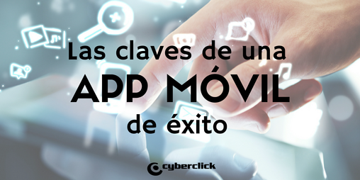 Las claves de las apps moviles con mas exito