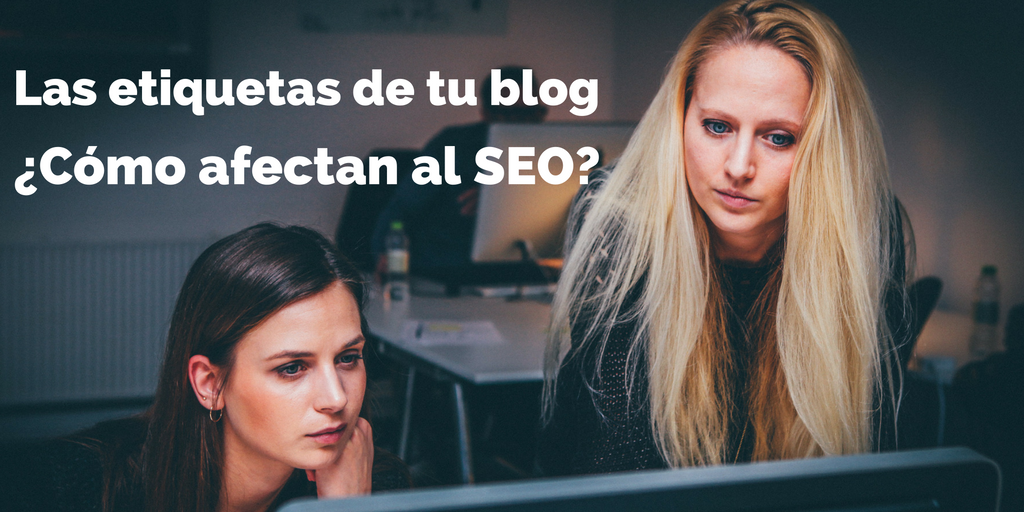 Las_etiquetas_de_tu_blog_dicen_mucho_mas_de_lo_que_piensas_de_tu_SEO