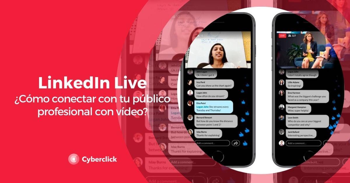 Linkedin Live como conectar con tu publico profesional con video