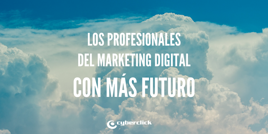 Los 10 perfiles de marketing digital con mas futuro