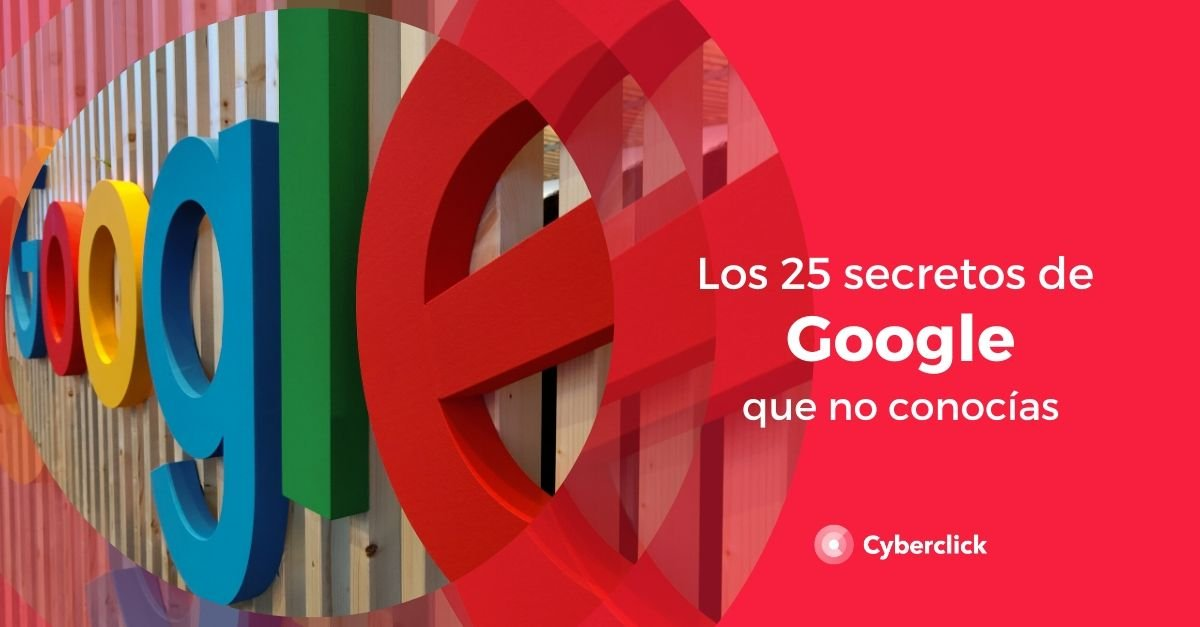 Los 25 secretos de Google que no conocias