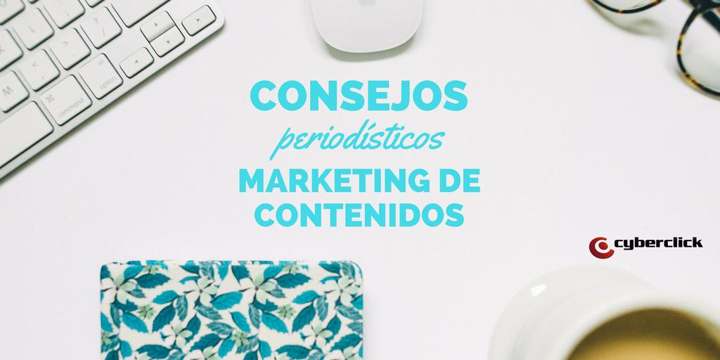 Los 5 consejos de un periodista para el marketing de contenidos