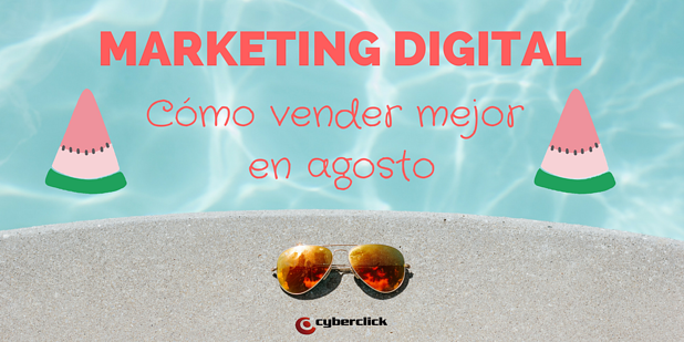 Marketing digital en verano que se compra en agosto.png