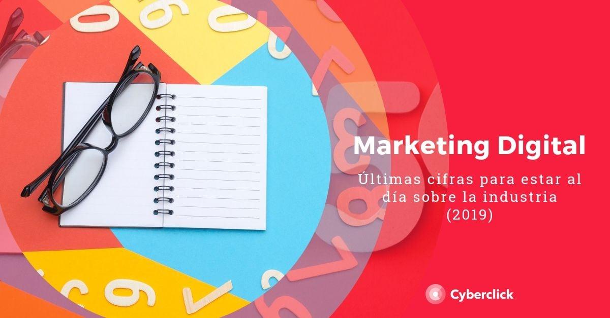 Marketing digital ultimas cifras para conocer la industria 2019