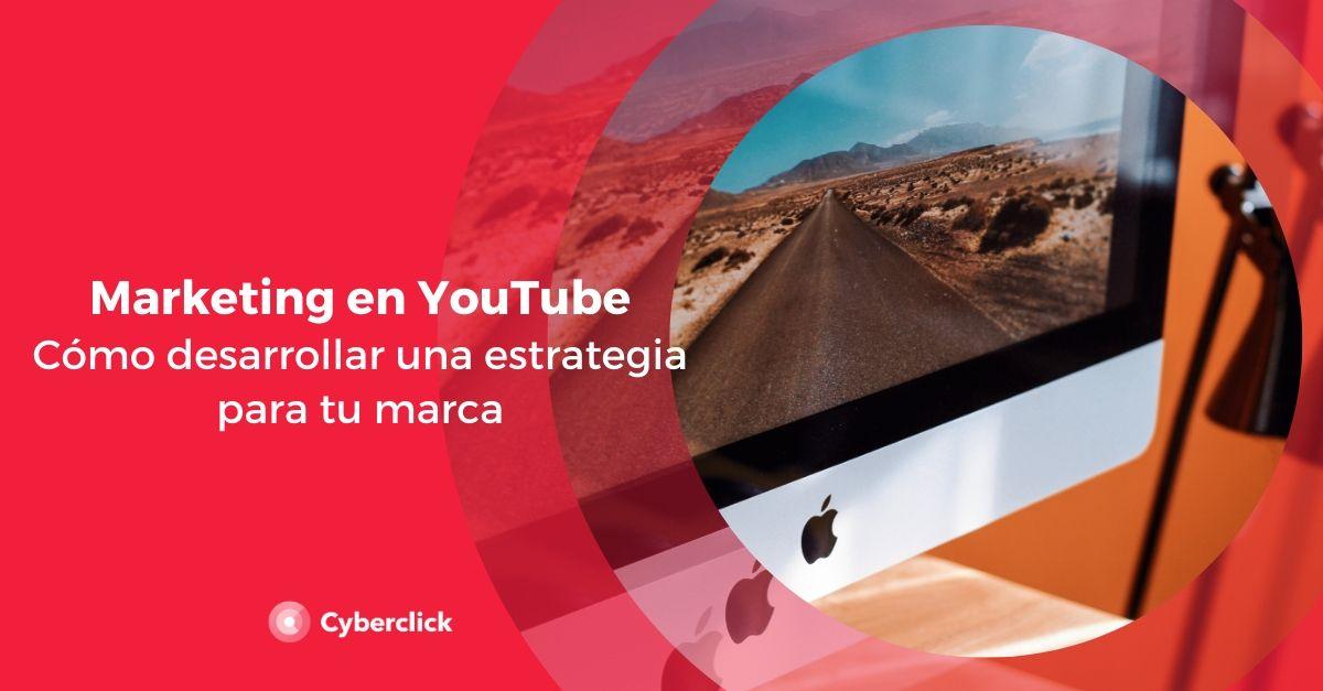Marketing en YouTube como desarrollar una estrategia para tu marca