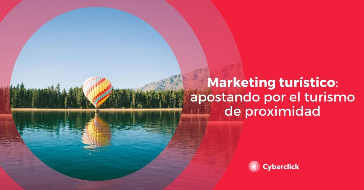 Marketing turistico apostando por el turismo de proximidad
