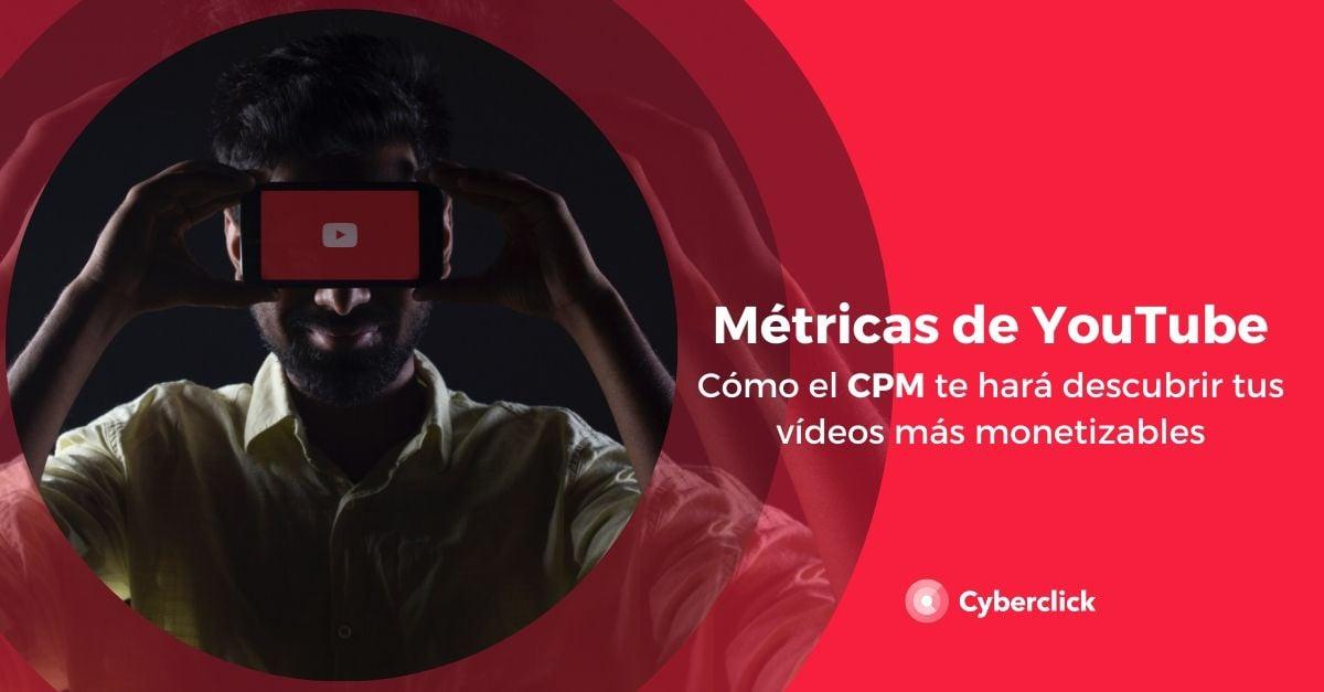 Metricas YouTube como el CPM te hara descubrir tus videos mas monetizables