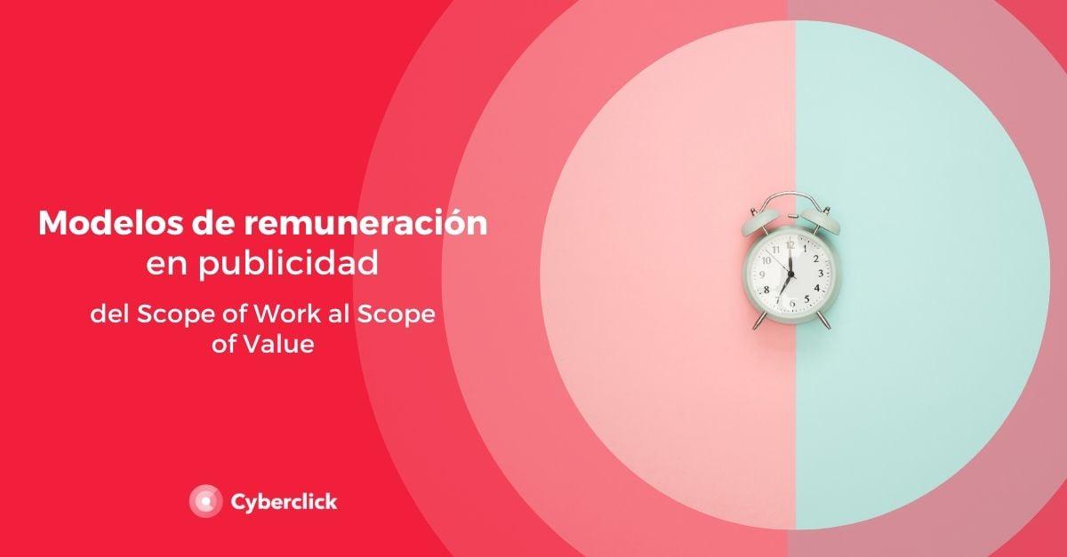 Modelos de remuneracion en publicidad del Scope of Work al Scope of Value