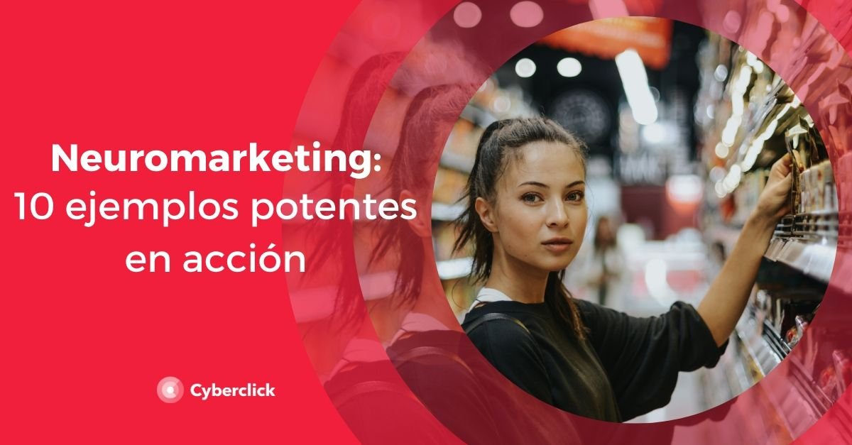 Neuromarketing 10 ejemplos potentes en accion