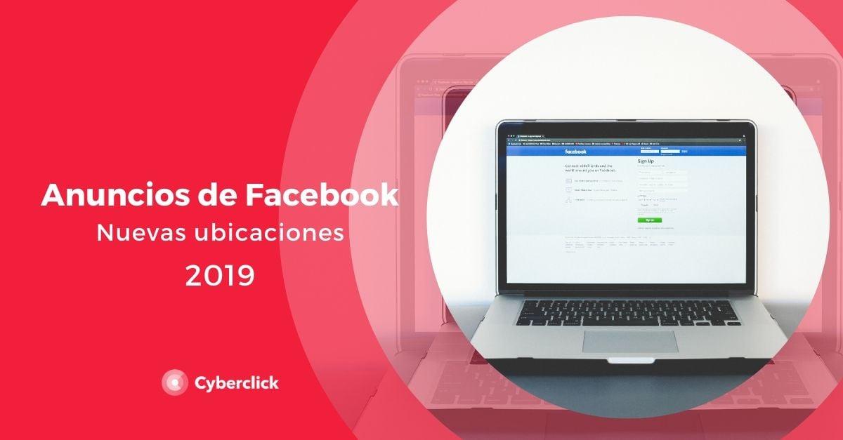 Nuevas ubicaciones para tus anuncios de Facebook 2019