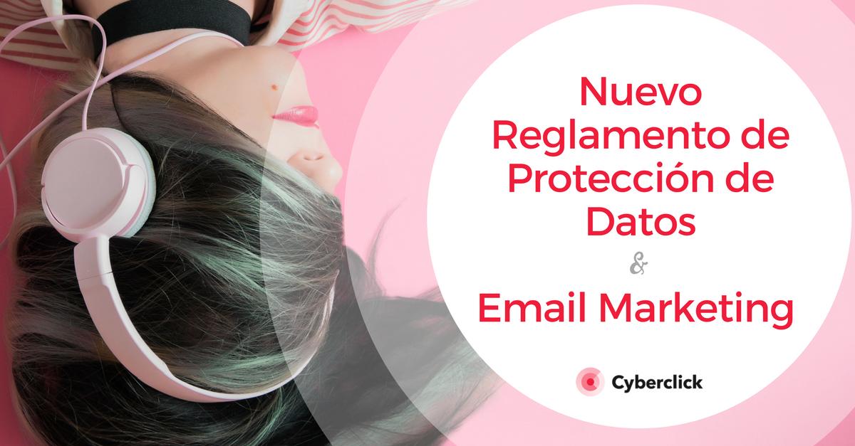 Nuevo Reglamento de Proteccion de Datos y el Email Marketing