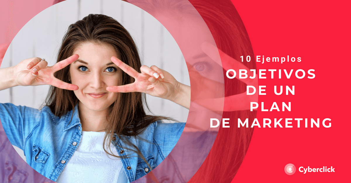 Objetivos de un plan de marketing 10 ejemplos