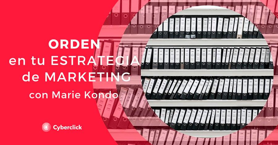 Orden-en-tu-estrategia-de-marketing-con-Marie-Kondo