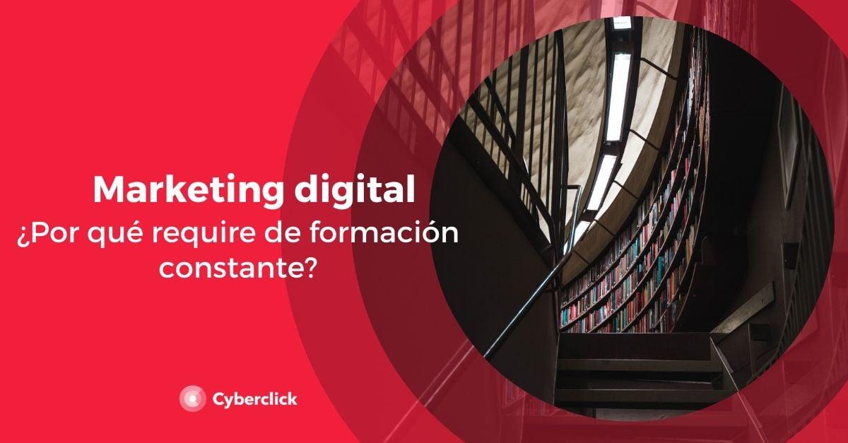 Por que el marketing digital requiere de formacion constante