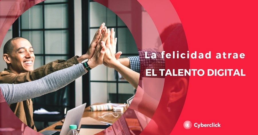 Por que las empresas felices atraen el talento digital