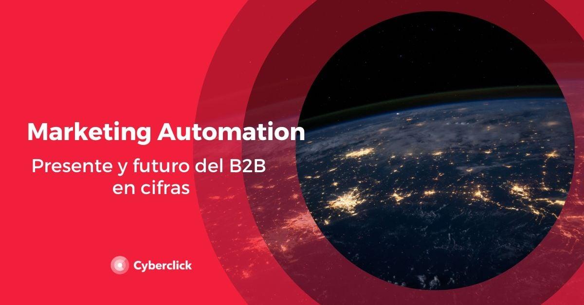 Presente y futuro del B2B marketing automation en cifras