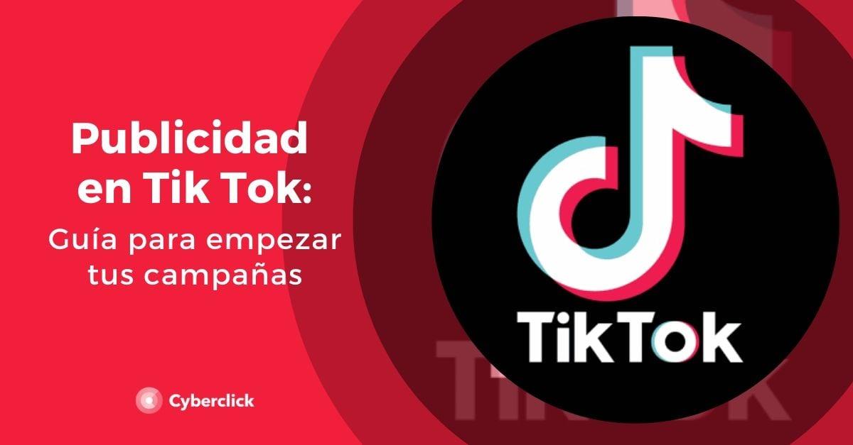 Publicidad en Tik Tok guia para empezar tus campanas