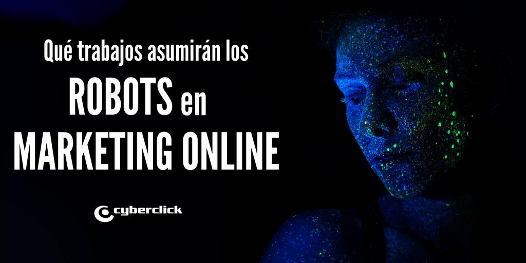 Que trabajos asumiran los robots en marketing online y otros sectores