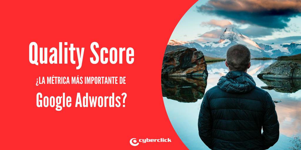 Quality Score es realmente la metrica mas importante de Google AdWords
